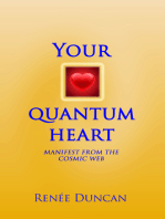 Your Quantum Heart, Manifest from the Cosmic Web