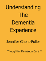 Understanding the Dementia Experience