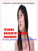 "The Hostage Mind ""In the prison of my own Mind"""