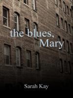 The Blues, Mary