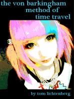 The Von Barkingham Method of Time Travel