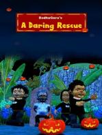 A Daring Rescue