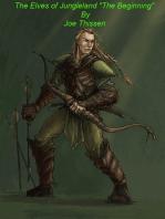 "The Elves of Jungleland ""The Beginning"""