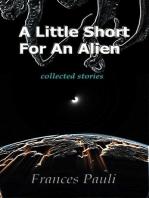 A Little Short For An Alien