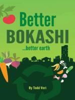 Better Bokashi: ...better earth