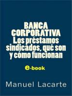Banca Corporativa. Los Préstamos Sindicados, qué son y cómo funcionan