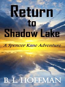The Lake Dweller Spencer Kane Adventure 4 By Bl Hoffman