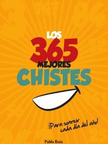 Los 365 Mejores Chistes ¡Para Sonreir Cada Día del Año!