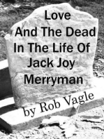 Love And The Dead In The Life Of Jack Joy Merryman