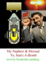 My Nephew & Mossad Vs. Iran's A-Bomb