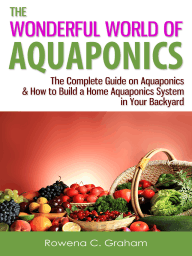 The Wonderful World of Aquaponics