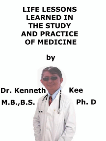Life Lessons Learned In The Study And Practice of Medicine