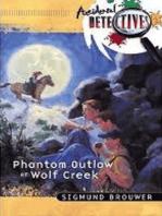 Phantom Outlaw At Wolf Creek