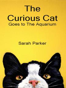 The Curious Cat: Goes to the Aquarium