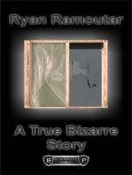 A True Bizarre Story