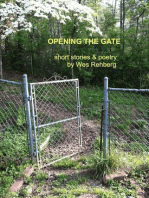 Opening the Gate; Short Stories & Poetry