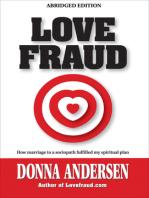 Love Fraud - How marriage to a sociopath fulfilled my spiritual plan (Abridged edition)