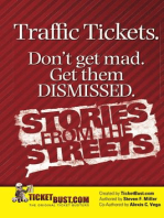 Traffic Tickets. Don't Get Mad. Get Them Dismissed. Stories From The Streets.