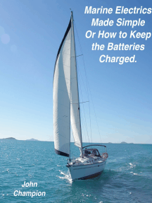Marine Electrics Made Simple or How to Keep the Batteries Charged