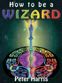 How to be a Wizard: How life is magical, and we are too