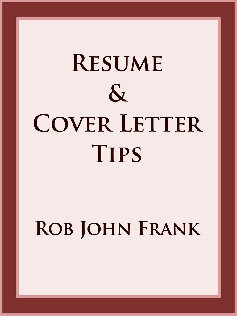 resume  u0026 cover letter tips by rob john frank - book