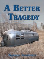 A Better Tragedy