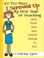 All the Ways I Screwed Up My First Year of Teaching and How You Can Avoid Doing It, Too