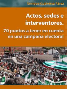 Actos, sedes e interventores. 70 puntos a tener en cuenta en una campaña electoral.