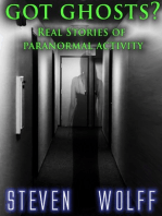 Got Ghosts? Real Stories of Paranormal Activity