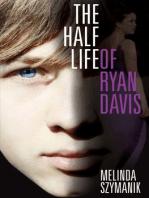The Half Life of Ryan Davis