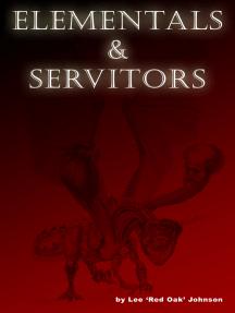 Elementals and Servitors