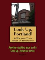Look Up, Portland, Oregon! A Walking Tour West of Broadway