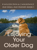 Enjoying Your Older Dog (Old Dogs, Old Friends Book 1)