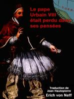 Le Pape Urbain VIII était plongé dans ses pensées