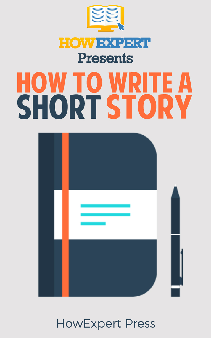 Read How To Write a Short Story: Your Step-By-Step Guide To Writing a Short  Story Online by HowExpert  Books