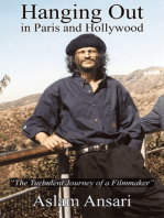 """Hanging Out in Paris and Hollywood """"The Turbulent Journey of a Filmmaker"""""""
