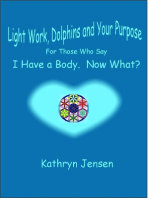 Lightwork, Dolphins and Your Purpose