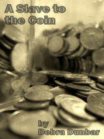 A Slave To The Coin
