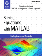 """Solving Equations with MATLAB (Taken from the Book """"MATLAB for Beginners"""
