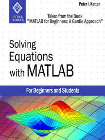 """Solving Equations with MATLAB (Taken from the Book """"MATLAB for Beginners: A Gentle Approach"""")"""