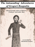 The Astounding Adventures of Gregori Rasputin, Rascal-at-large, Solver of Obscure Problems and Ladies' Man
