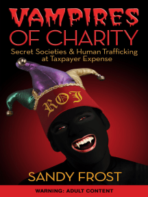 Vampires of Charity: Secret Societies, Human Trafficking and DoD Fraud at Taxpayer Expense