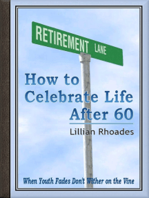 Retirement Lane: How to Celebrate Life After 60