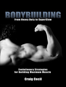 Bodybuilding: From Heavy Duty to SuperSlow