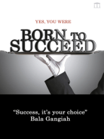 YES, You Were Born To Succeed