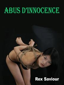 Abus D' Innocence: Un nove BDSM forte