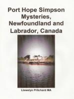 Port Hope Simpson Mysteries, Newfoundland and Labrador, Canada Oral History Evidence and Interpretation