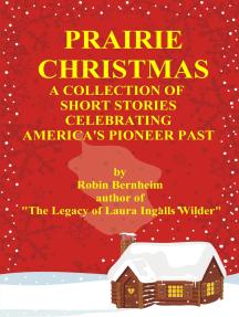 Prairie Christmas: Short Stories Celebrating America's Pioneer Past