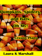 Pumpkins, Spiders and Bats, Oh My!