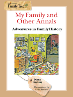 My Family and Other Annals Adventures in Family History